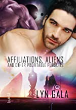 Affiliations, Aliens, and Other Profitable Pursuits (Claimings Book 3) (English Edition)
