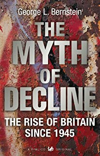 The Myth Of Decline: The Rise of Britain Since 1945