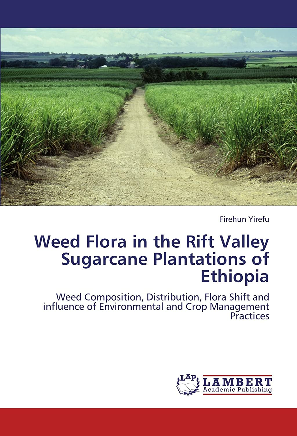 Weed Flora in the Rift Valley Sugarcane Plantations of Ethiopia
