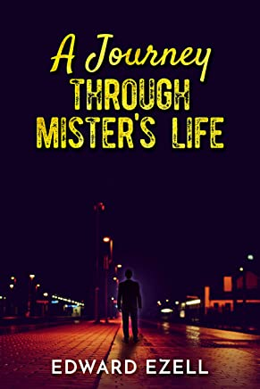 A Journey Through Mister's Life