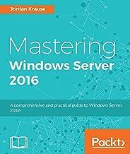 Mastering Windows Server 2016