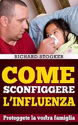 Come Sconfiggere Linfluenza