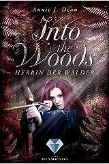 Into the Woods 2: Herrin der Wälder: Märchenhafte Adaption von Robin Hood (Fantasy-Liebesroman) Kindle Ausgabe