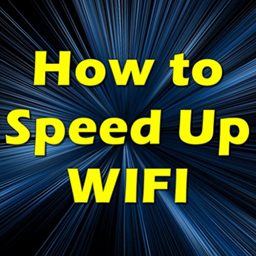 How to Speed Up Wifi