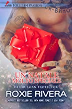 Permalink to Un Natale molto Speciale: Her Russian Protector vol. 3.5 (Follie in Passion) PDF