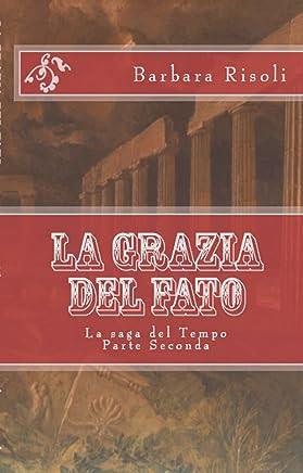 LA GRAZIA DEL FATO (La saga del Tempo Vol. 2)