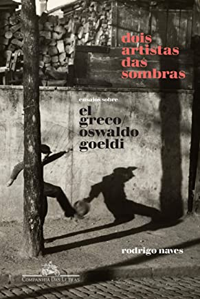 Dois artistas das sombras: Ensaios sobre El Greco e Oswaldo Goeldi