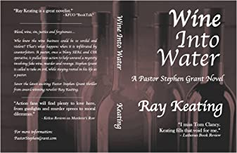 Wine Into Water: A Pastor Stephen Grant Novel
