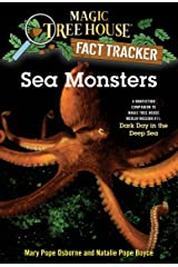 Sea Monsters: A Nonfiction Companion to Magic Tree House Merlin Mission #11: Dark Day in the Deep Sea (Magic Tree House: Fact Trekker Book 17) Kindle Edition