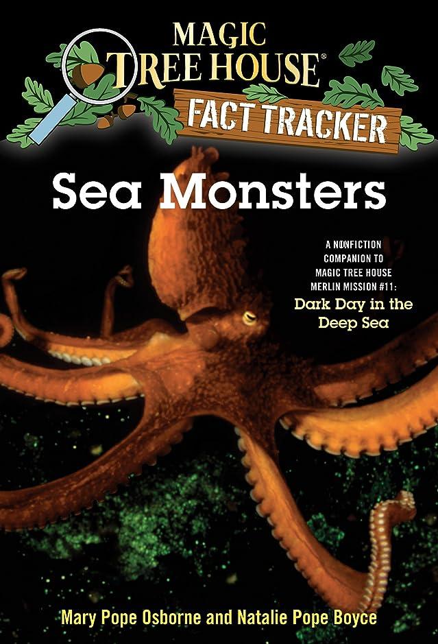 思慮深い楽しいマニフェストSea Monsters: A Nonfiction Companion to Magic Tree House Merlin Mission #11: Dark Day in the Deep Sea (Magic Tree House: Fact Trekker Book 17) (English Edition)
