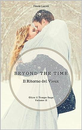 Beyond the Time - Il Ritorno del Vieux: Oltre il Tempo Saga - Volume 2