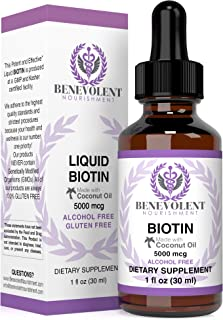 Benevolent Liquid Biotin - Infused with Coconut Oil for 5X Absorption, Non-GMO & Vegan Friendly Biotin for Hair Growth Glo...