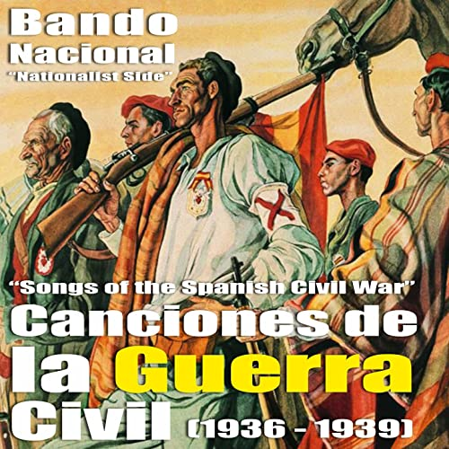 Canciones de la Guerra Civil Española - Bando Nacional