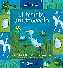 Il brutto anatroccolo: Le Grandi Fiabe - Vol. N.13 di 30 (Italian Edition)