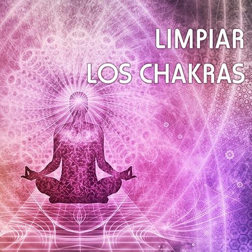 Limpiar los Chakras - Canciones para Sanar el Alma y Crear ...