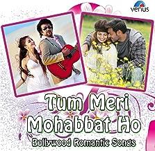 Tum Meri Mohabbat Ho - Bollywood Romantic Songs