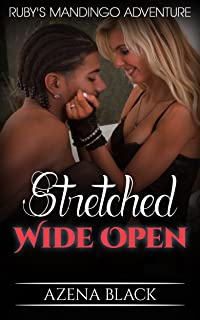 Stretched Wide Open: Ruby's Mandingo Adventure
