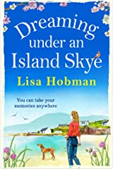 Dreaming Under An Island Skye: The perfect feel-good, romantic read for 2021 Kindle Edition