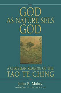 God As Nature Sees God: A Christian Reading of the Tao Te Ching