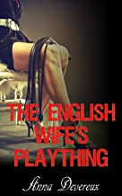 The English Wife's Plaything: A Bdsm, femdom, chastity story