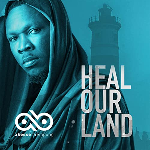 Akesse Brempong - Heal Our Land (Live) (2019)