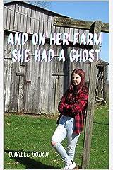 And On Her Farm She Had A Ghost: Book One of the E.I.E.I.O. Trilogy Kindle Edition