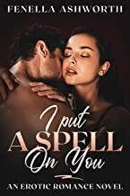 I put a spell on you: Has seduction ever felt so good? (Resistance is Futile Series Book 3)