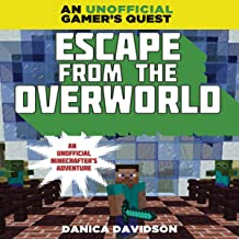 Escape From the Overworld: Overworld Adventures, Book 1
