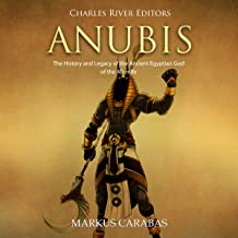 Anubis: The History and Legacy of the Ancient Egyptian God of the Afterlife