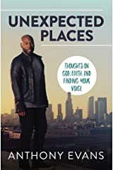 Unexpected Places: Thoughts on God, Faith, and Finding Your Voice Kindle Edition