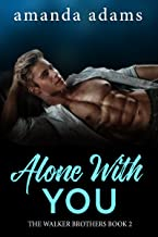 Alone With You (The Walker Brothers Book 2)