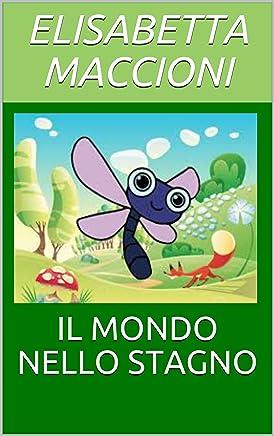 IL MONDO NELLO STAGNO (Narrativa Vol. 1)
