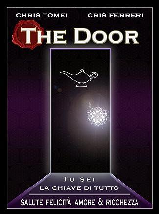 The Door: Tu sei la chiave di tutto - Salute, Felicità,Amore e Ricchezza