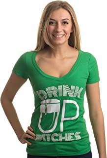 Drink Up, Bitches! | Funny St. Patrick's (Paddy) Day Women's Green Deep V-Neck