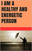 I am a healthy and energetic person