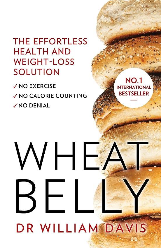 モック羽拷問Wheat Belly: Lose the Wheat, Lose the Weight and Find Your Path Back to Health (English Edition)