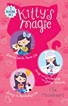 Kitty's Magic Bind-up Books 4-6: Star the Little Farm Cat, Frost and Snowdrop the Stray Kittens, and Sooty the Birthday Cat