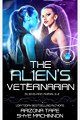 The Alien's Veterinarian (Aliens and Animals Book 2) Kindle Edition