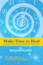 Make Time To Heal: Qigong Practice Tips for People with Parkinson's