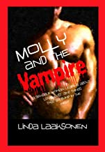 Molly and the Vampire: a sensible woman learns about Love, Lust, and Things That Go Bump in the Night