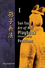 Volume 1: Sun Tzu's Art of War lbayookPositions (Sun Tzu's Art of War Playbook)