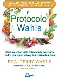 El protocolo Wahls. Cómo superé mi esclerosis múltiple