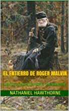El entierro de Roger Malvin: CUENTOS CLÁSICOS DEL NORTE. SEGUNDA SERIE (Spanish Edition)
