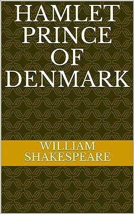 Hamlet Prince of Denmark (English Edition)