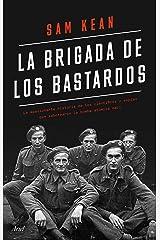 La brigada de los bastardos: La verdadera historia de los científicos y espías que sabotearon la bomba atómica nazi (Ariel) (Spanish Edition) Kindle Edition