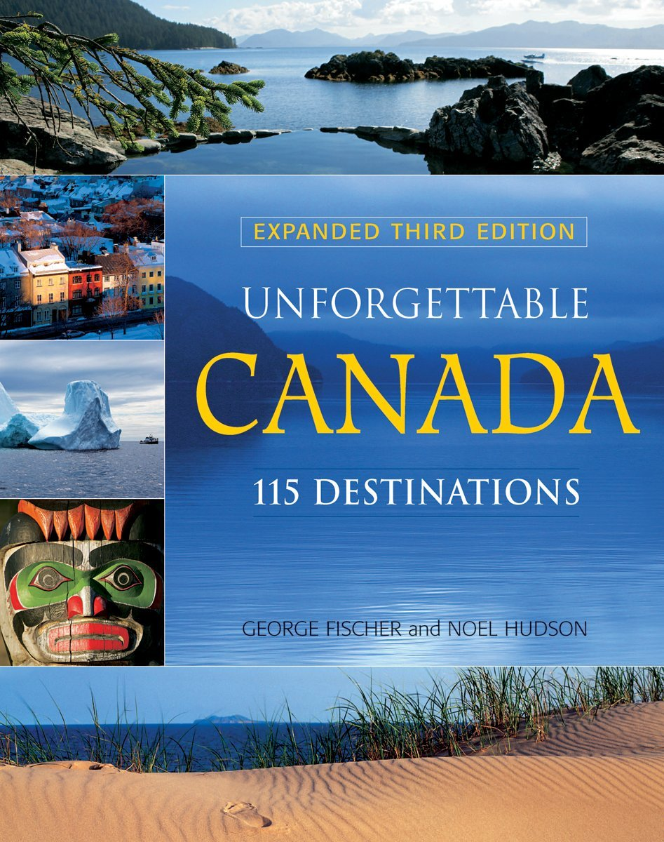 Image OfUnforgettable Canada: 115 Destinations