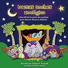 Buenas Noches Zoologico (Nighty Night Bedtime Books-Spanish version nº 3) (Spanish Edition)