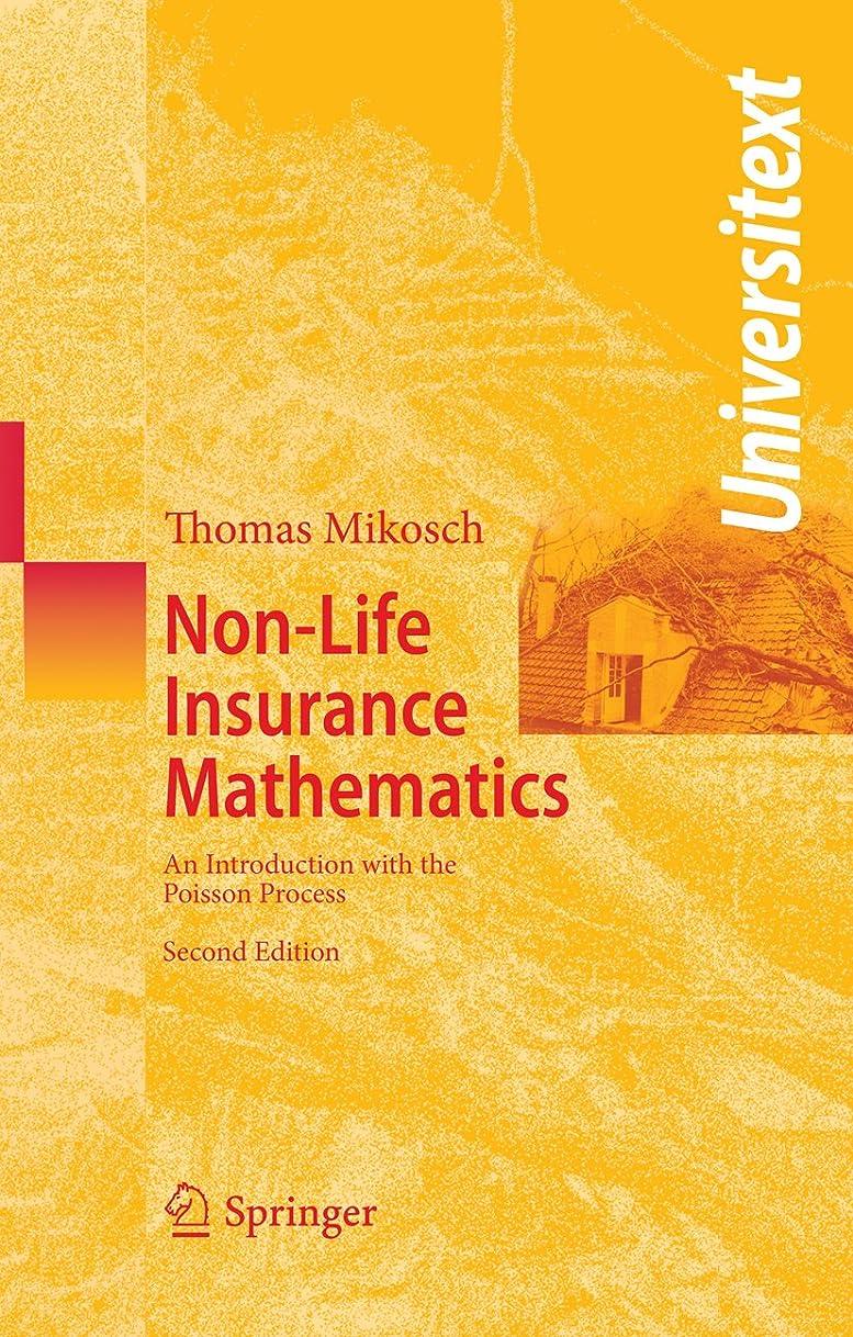 干ばつ無傷取り戻すNon-Life Insurance Mathematics: An Introduction with the Poisson Process (Universitext) (English Edition)