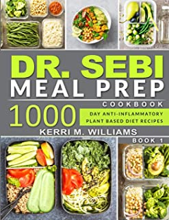 DR. SEBI: Alkaline Diet Meal Prep Cookbook: 1000 Day Quick & Easy Meals to Prep, Grab and Go for the Busy | Anti-inflammat...