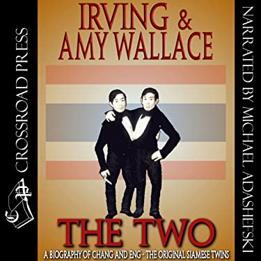 The Two: A Biography of the Original Siamese Twins